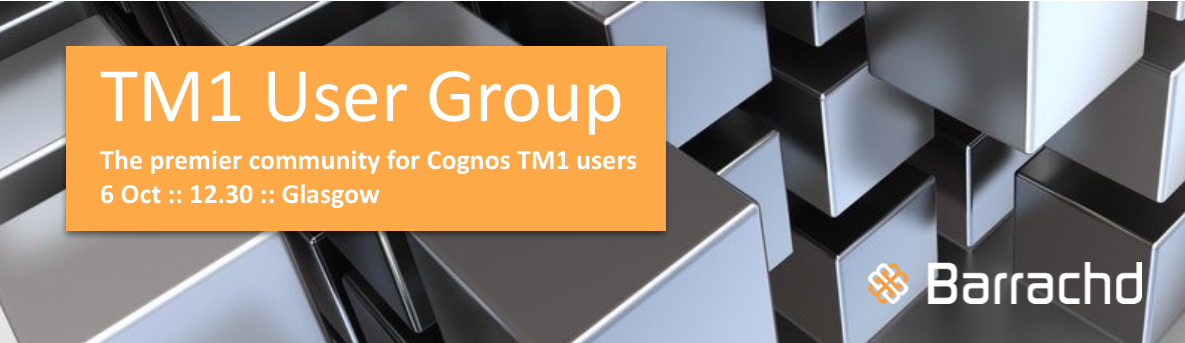 The premier Cognos TM1 community - Barrachd TM1 User Group